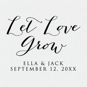 Dress up your wedding seed favor bags with this calligraphy Let Love Gow Personalized Stamp.  Available as a self inking or rubber stamp.  T249