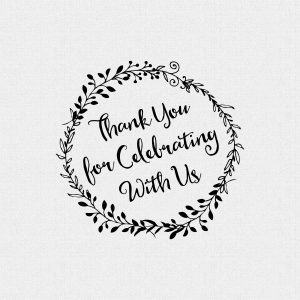 Thank You For Celebrating With us Stamp – Style #T223