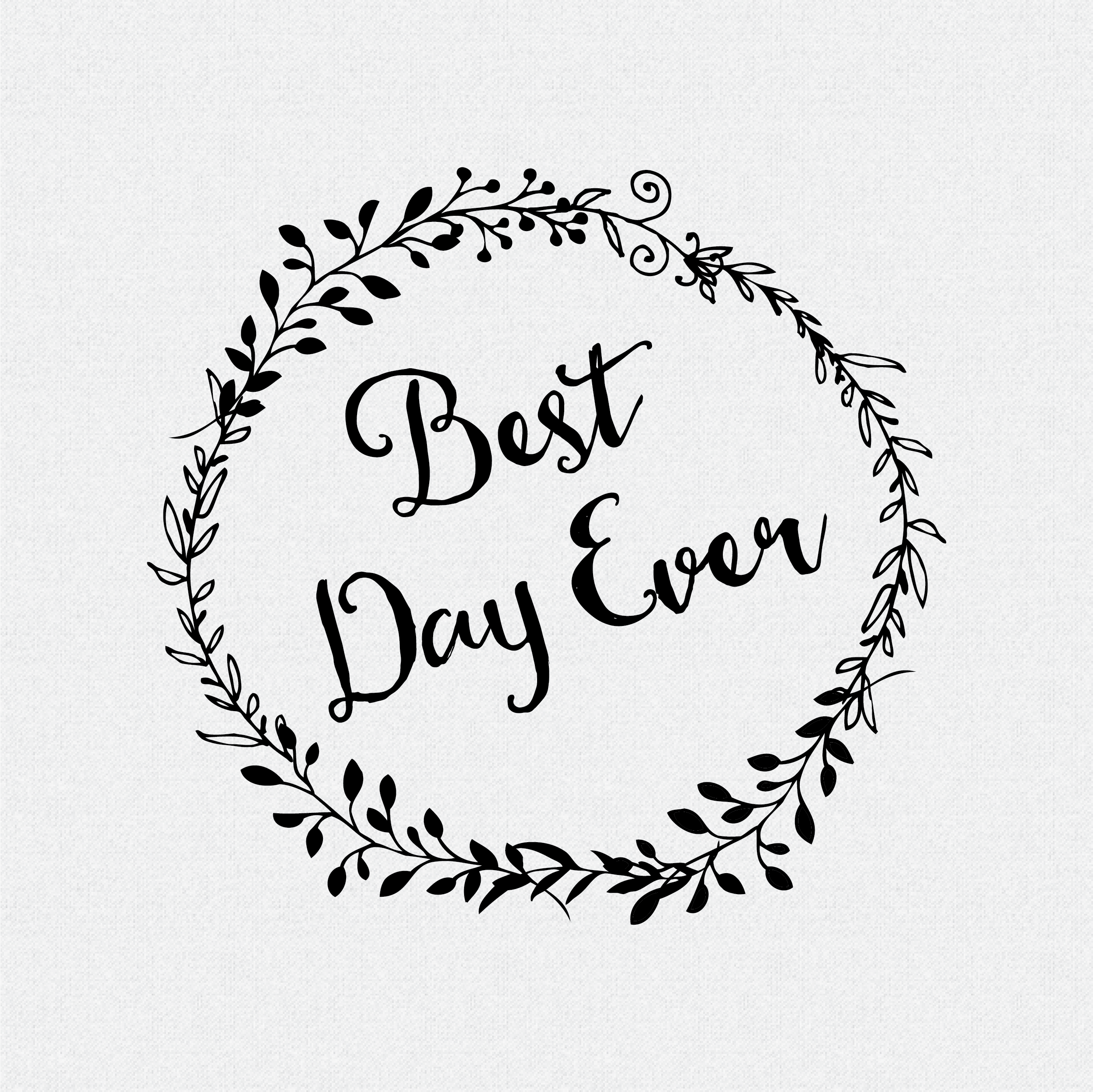 Best Day Ever non-Custom Rubber Stamp Laurel Wreath – Style #W55