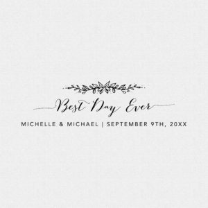 Best Day Ever Floral Wedding Favor Stamp – Style T538
