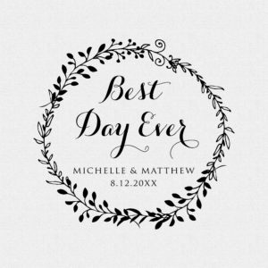 Personalized Best Day Ever Round Floral Wedding Favor Wreath Rubber Stamp – Style #T545