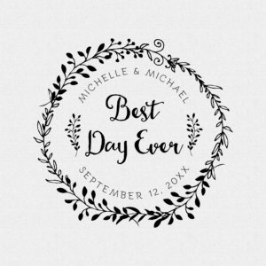 Personalized Best Day Ever Round Floral Wedding Favor Wreath Rubber Stamp – Style #T534